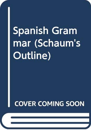 9780070554313: Spanish Grammar (Schaum's Outline)
