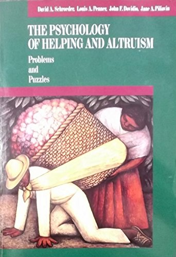 9780070556119: The Psychology of Helping and Altruism: Problems and Puzzles (Mcgraw-Hill Series in Social Psychology)