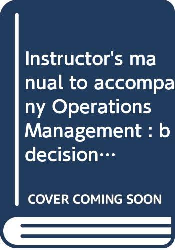 9780070556133: Instructor's manual to accompany Operations Management : b decision making in the operations function (McGraw-Hill series in management)