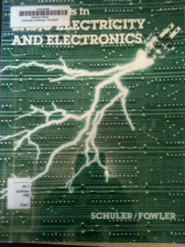 Experiments in Basic Electricity and Electronics: Schuler, Charles A.,