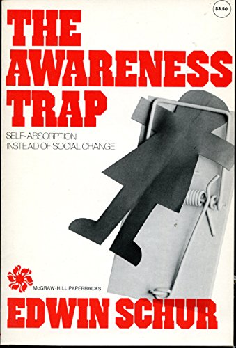 9780070556614: The awareness trap: Self-absorption instead of social change (McGraw-Hill paperbacks)