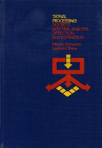 9780070556621: Signal Processing: Discrete Spectral Analysis, Detection, and Estimation