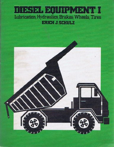 9780070557161: Diesel Equipment I: Lubrication, Hydraulics, Brakes, Wheels, Tires
