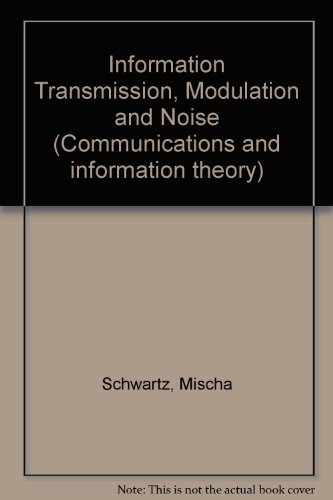 9780070557826: Information Transmission, Modulation and Noise (McGraw-Hill series in electrical engineering)