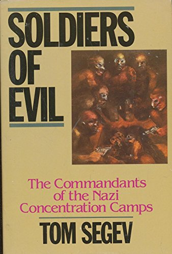 9780070560581: Soldiers of Evil: The Commandants of the Nazi Concentration Camps