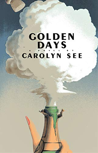 Golden Days.: SEE, Carolyn.