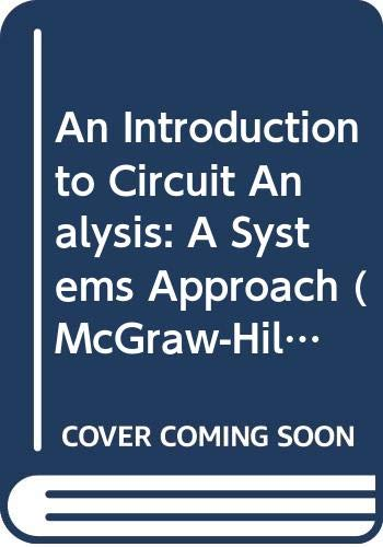 9780070561274: An Introduction to Circuit Analysis: A Systems Approach (Mcgraw-Hill Series in Electrical Engineering)