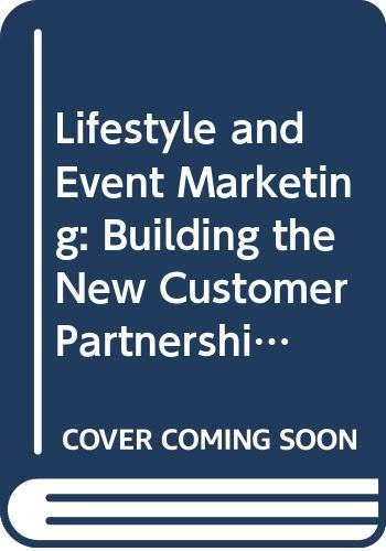 9780070561533: Lifestyle and Event Marketing: Building the New Customer Partnership