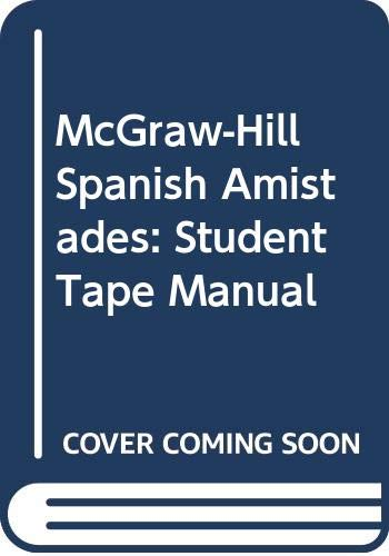 9780070562011: McGraw-Hill Spanish Amistades: Student Tape Manual (Spanish Edition)