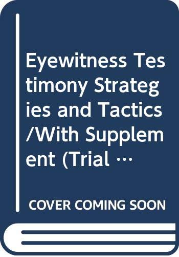 9780070562165: Eyewitness Testimony Strategies and Tactics/With Supplement: Strategies and Tactics (Trial Practice Series)
