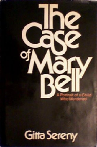 9780070562912: The case of Mary Bell;: A portrait of a child who murdered