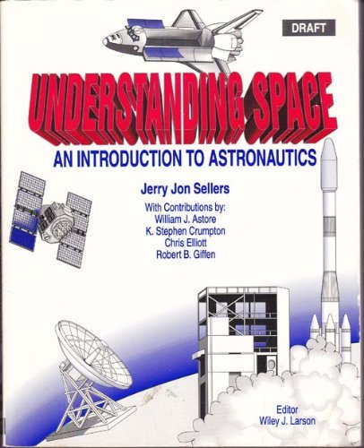9780070563148: Understanding space: An introduction to astronautics (College custom series) ...