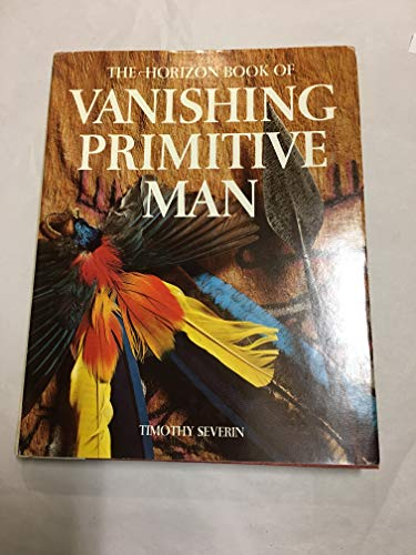 9780070563483: THE HORIZON BOOK OF VANISHING PRIMITIVE MAN.