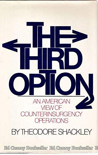 9780070563827: The third option: An American view of counterinsurgency operations