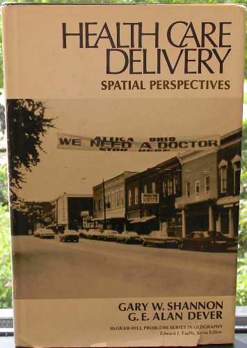 9780070564114: Health Care Delivery: Spatial Perspectives (McGraw-Hill problem series in geography)