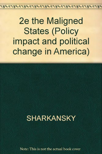 9780070564343: The Maligned States: Policy Accomplishments, Problems and Opportunities (Policy impact and political change in America)