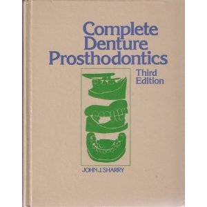 Complete Denture Prosthodontics: John J. Sharry