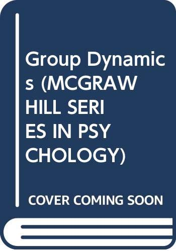 9780070565043: Group Dynamics: The Psychology of Small Group Behaviour (Mcgraw Hill Series in Psychology)