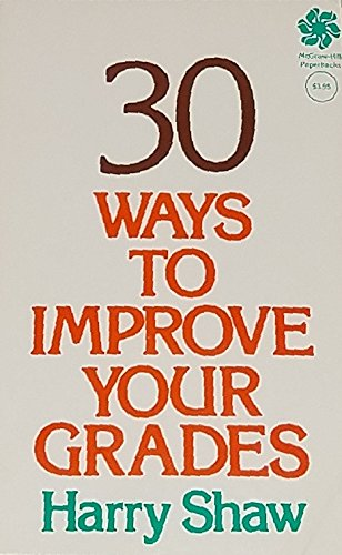 9780070565104: Thirty Ways to Improve Your Grades