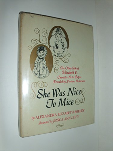 9780070565159: She Was Nice to Mice: The Other Side of Elizabeth I's Character Never Before Revealed by Previous Historians