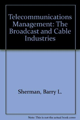 9780070565814: Telecommunications Management: The Broadcast & Cable Industries (McGraw-Hill series in mass communication)