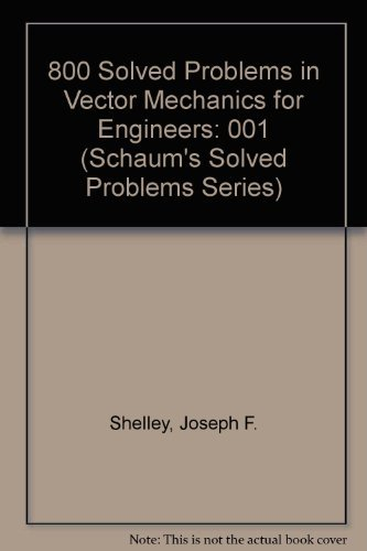 9780070565821: 800 Solved Problems in Vector Mechanics for Engineers: Statics (Schaum's Solved Problems Series)