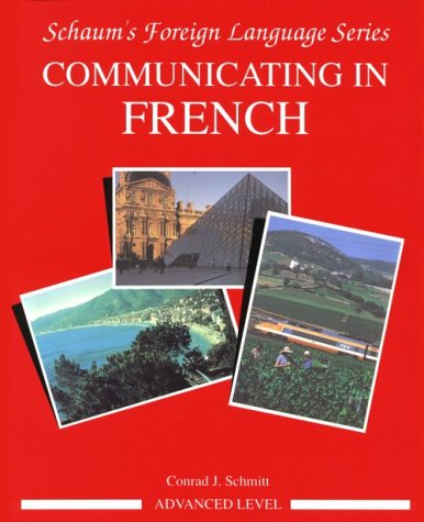 9780070566477: Communicating in French: Advanced Level Bk. 3 (Schaum's foreign language series)