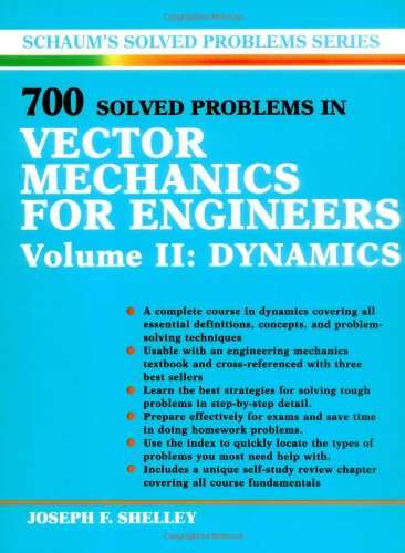 9780070566873: 700 Solved Problems In Vector Mechanics for Engineers: Dynamics: 002 (Schaum's Solved Problems Series)