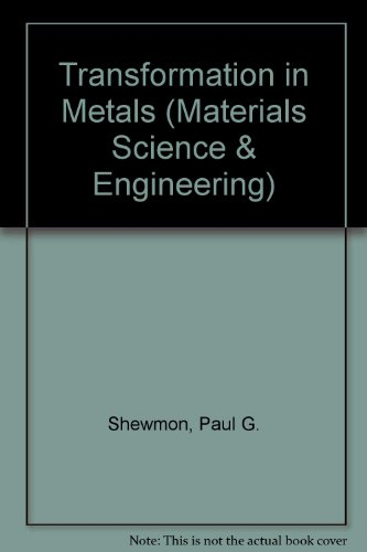 Transformations in Metals (McGraw-Hill Series in Materials: Shewmon, Paul G.