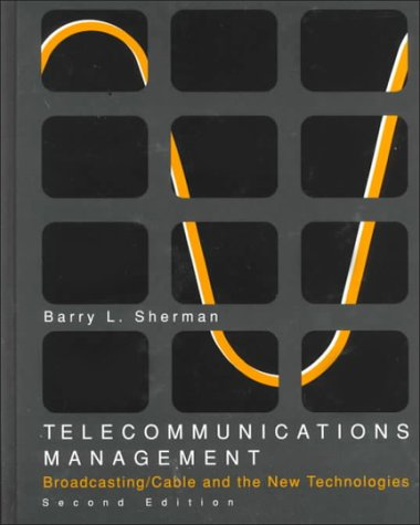 9780070566989: Telecommunications Management: Broadcasting/Cable and the New Technologies (McGraw-Hill Series in Mass Communication)