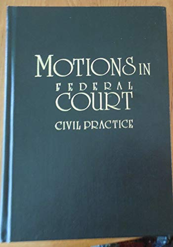 9780070567269: Motions in federal court, civil practice