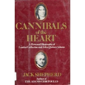 9780070567306: Cannibals of the heart: A personal biography of Louisa Catherine and John Quincy Adams