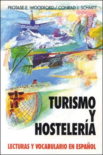 Turismo Y Hosteleria: Lecturas Y Vocabulario En Espa?ol, (Tourism and Hotel Management) (0070568162) by Schmitt, Conrad J.; Woodford, Protase E
