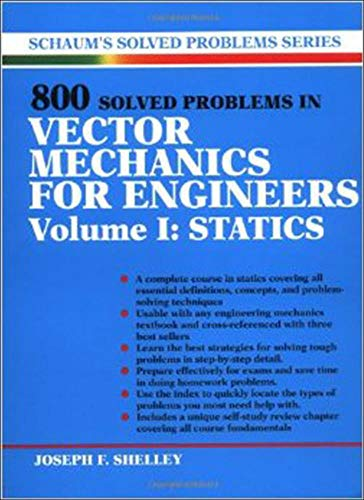 800 Solved Problems In Vector Mechanics for Engineers, Vol. I: Statics: Joseph F. Shelley; Joseph ...