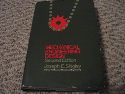 Mechanical Engineering Design (Mechanics Engineering) (0070568693) by Joseph E. Shigley