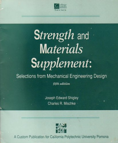 Strength and Materials Supplement: Selections from Mechanical: Joseph Edward Shigley,