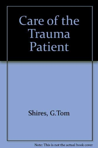Care of Trauma Patient: Tom G. ( ed) Shires