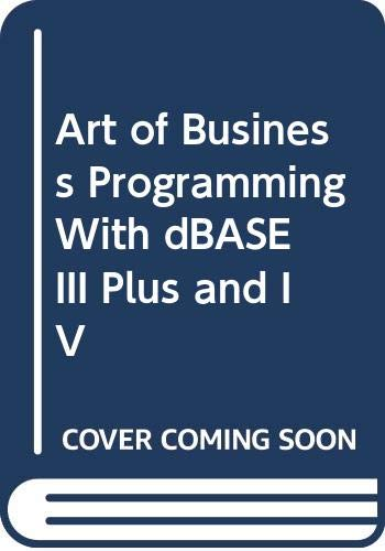 9780070569195: Art of Business Programming With dBASE III Plus and IV
