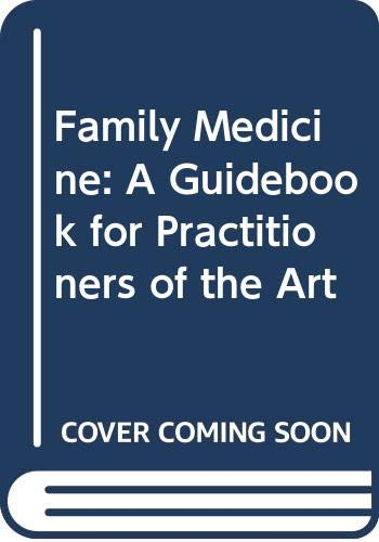 9780070569201: Family Medicine: A Guidebook for Practitioners of the Art