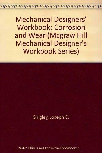 9780070569232: Corrosion and Wear: A Mechanical Designers' Workbook (Mcgraw Hill Mechanical Designer's Workbook Series)