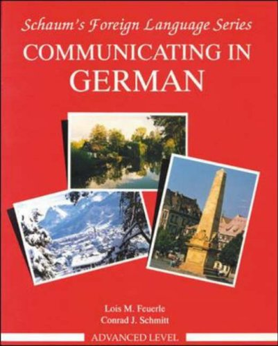 9780070569416: Communicating in German: Advanced Level (Schaum's foreign language series)