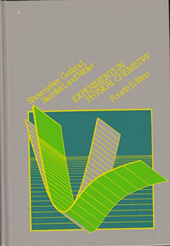 Experiments in Physical Chemistry, fourth edition: Shoemaker, David P.