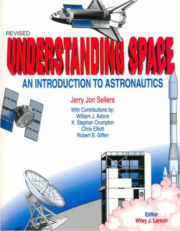 9780070570276: Understanding Space: An Introduction to Astronautics
