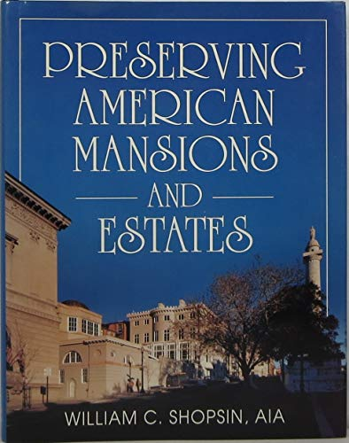 9780070570412: Preserving American Mansions and Estates