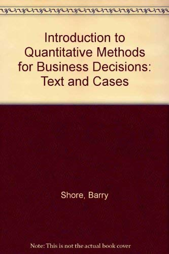 9780070570504: Introduction to Quantitative Methods for Business Decisions: Text and Cases