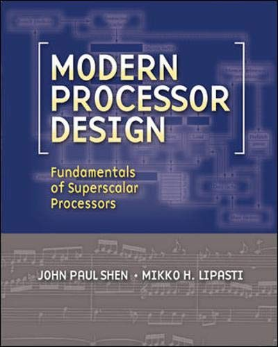 9780070570641: Modern Processor Design: Fundamentals of Superscalar Processors (McGraw-Hill Series in Electrical and Computer Engineering)