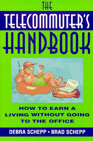 9780070571020: The Telecommuter's Handbook: How to Earn a Living Without Going to the Office