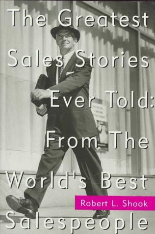 9780070571341: The Greatest Sales Stories Ever Told: From the World's Best Salespeople