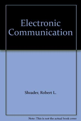 Electronic Communication, 2nd edition: Shrader, Robert L.