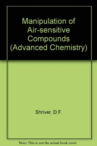 Manipulation of Air-sensitive Compounds (Advanced Chemistry): Shriver, D.F.